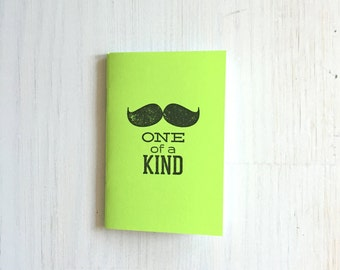 Small Notebook: One of a Kind, Lime, Inspire, Mustache, Fun, Hipster, Favor, Unique, Inspiration Notebook, Gift, Journal, Notebook, YY657