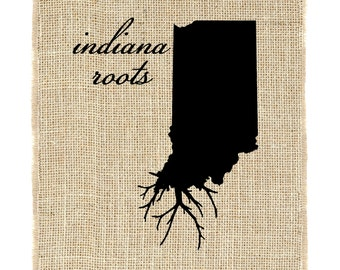 Indiana Roots Unframed, Burlap Wall Art, Burlap Art, Custom Wall Art, Know your roots, State Outline, Print on burlap