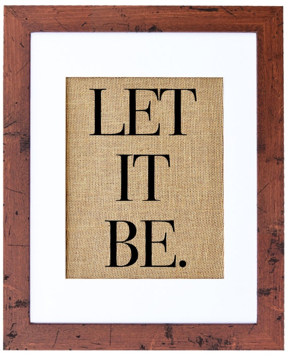 Let It Be Burlap Print Burlap Art Beatles Quote Frame