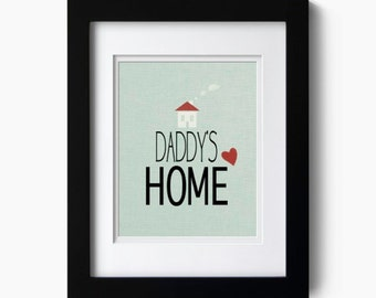Father's day gift, Unique gift for dad, Daddy's home, Dad quote gift, Quote art print gift for dad
