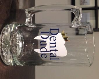 Dental Dude or King 26 oz Beer Mug Glass