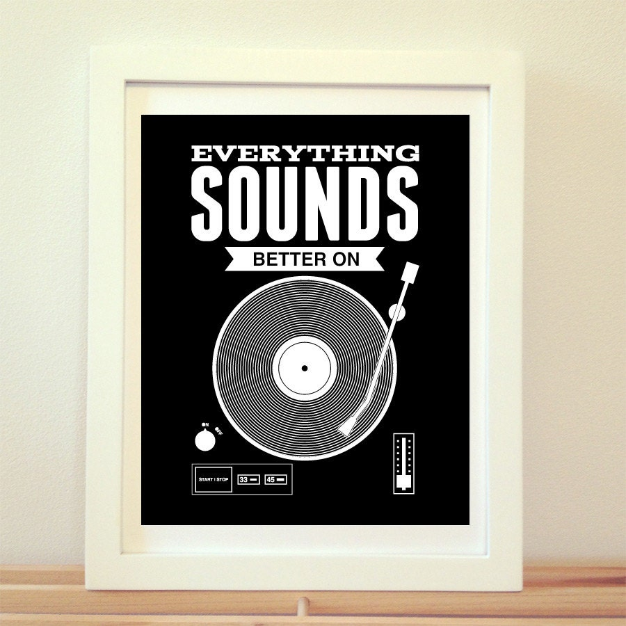 Everything Sounds Better On Vinyl Vinyl Record Record Print