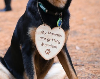 My humans are getting married Sign/Wedding Sign/Engagement Photoshoot/Dog Photo Props/Heart Sign/Wood Sign/Rustic