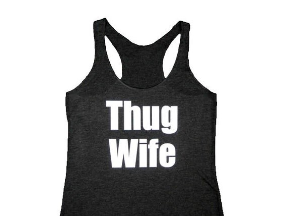 Thug Wife Tank Top, Bride Tank, Bride Shirt, Bride Gift, Wedding Gift, Engagement Gift, Anniversary Gift, Workout Tank Top, Funny Shirts