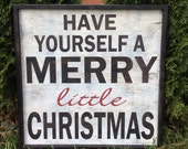 Have Yourself a Merry little Christmas - rustic Christmas sign