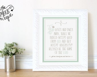 INSTANT DOWNLOAD, Scripture Art Printable, Job, He Gives and Takes Away, No. 132