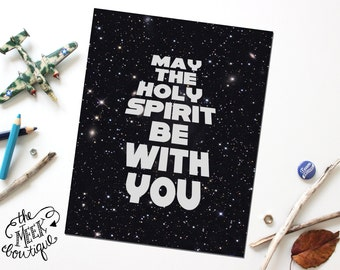 INSTANT DOWNLOAD, Star Wars Printable, May the Holy Spirit Be With You, No. 336