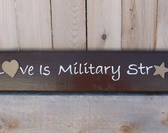 Our Love Is Military Strong Hand Painted Wood Sign Bittersweet Chocolate Brown
