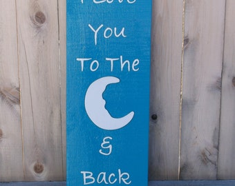 I Love You To The Mooon & Back Hand Painted Wood Sign Cayman Blue