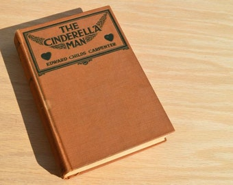 The Cinderella Man A Romance of Youth by Edward Childs Carpenter 1916 Vintage photoplay book