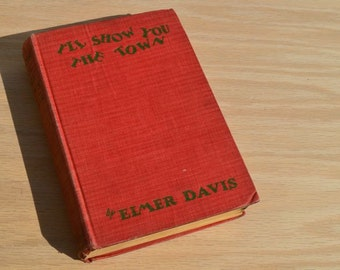 I'll Show You The Town by Elmer Davis 1924 Vintage photoplay book, Grosset and Dunlap, Universal-Jewel Picture