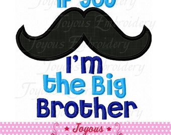 Instant Download If You Mustache I'm Big Brother Embroidery Applique Design NO:1658