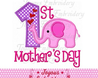 Instant Download 1st/First Mothers Day With Elephant Applique Embroidery Design NO:1706
