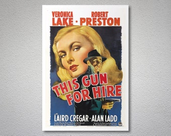 This Gun for Hire Movie Poster - Veronica Lake - Poster Paper, Sticker or Canvas Print