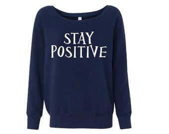 Stay Positive - Fleece Slouchy Wideneck Sweatshirt