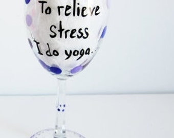 funny wine glass hand painted wine glass with decorative box... to relieve stress i do yoga glass just kidding i drink wine in yoga pants