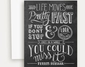 Ferris Buellers Day Off - Motivational Card - Ferris Bueller Quote - All Occasion Card - Hand Lettered Card - Chalkboard Art - Chalk Art