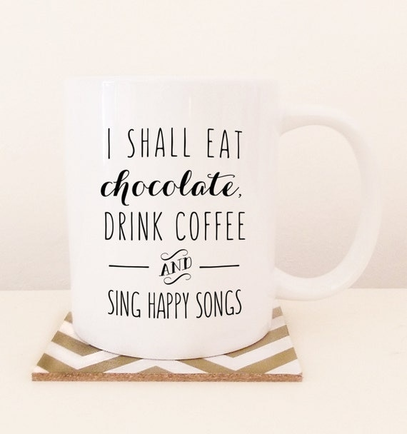 Items Similar To I Shall Eat Chocolate, Drink Coffee And