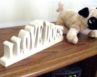 I love Dogs Wooden Scroll Art
