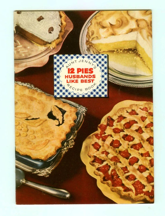 12 Pies Husbands Like Best Spry 1952 Vintage Cookbook Recipes