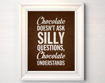 Chocolate Understands Printable, Instant Download