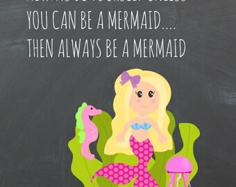 Always Be A Mermaid Chalkboard Printable