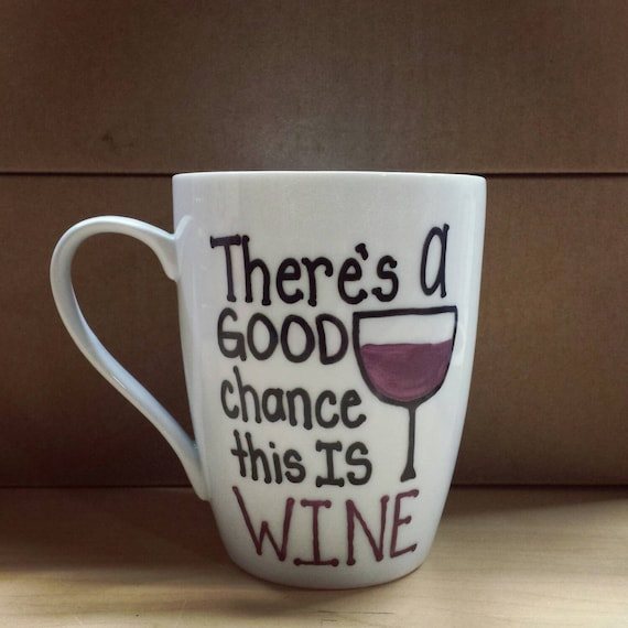 There's a good chance this is wine Mug