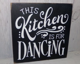 This Kitchen Is For Dancing, Kitchen Sign, Black Kitchen Decor, Kitchen Wall Decor, Kitchen Wall Art, Kitchen Wall Sign, Kitchen Decor