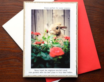 Dark Humor, Funny Greeting Card, Just Because, Rabbit in the Roses