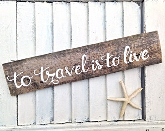 Inspirational Wall Art To Travel is to Live Reclaimed Wooden Sign-Travel Home Decor-Handpainted white