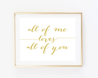 All of Me, Loves All of You Print