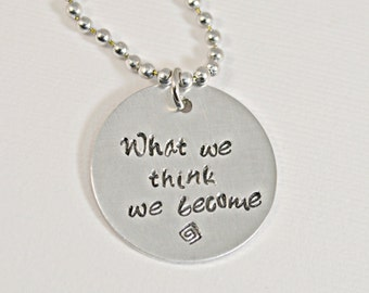 What we think We become Necklace