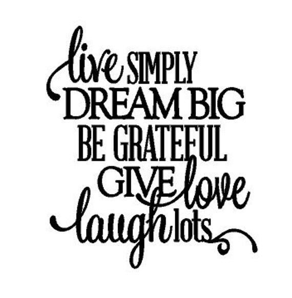 Live simply dream big laugh lots vinyl wall art for Live simply wall art