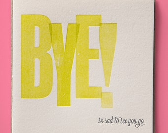 BYE wood type letterpress farewell card