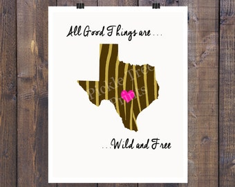All Good Things Are Wild and Free - Texas