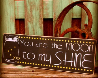 You are the Moon to my Shine sign