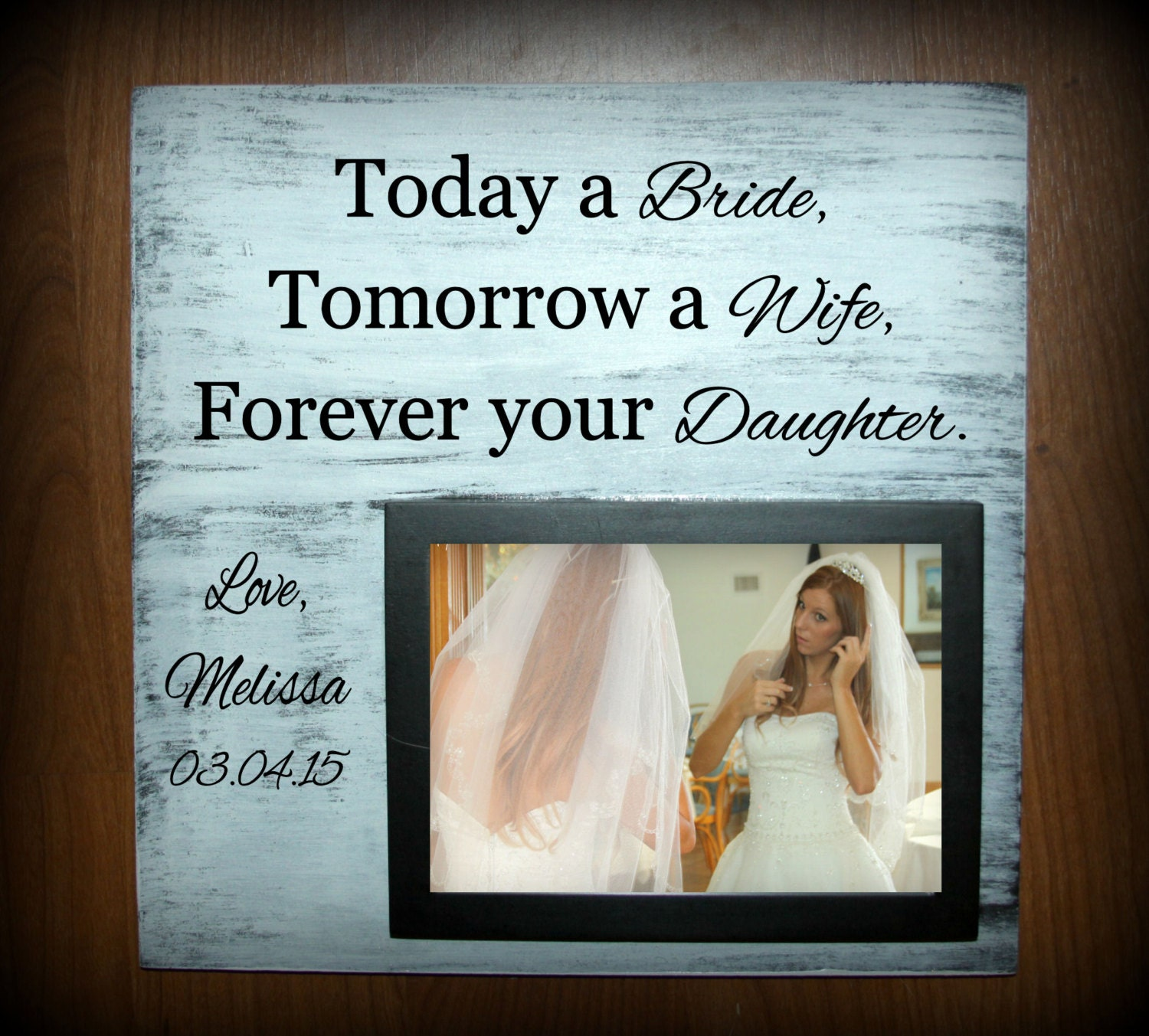 Today A Bride Tomorrow A Wife Forever Your Daughter Little