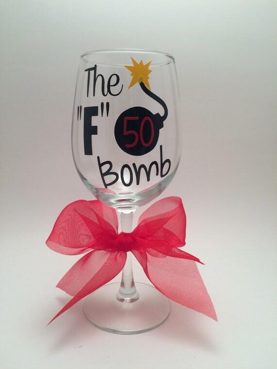 50th Birthday Wine Glass The F Bomb Wine By Prettylittlevinyls