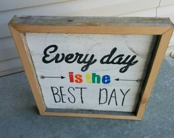"""Hand painted Rustic """"Best Day"""" Sign"""