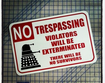 "Dalek No Trespassing 12"" x 18"" Aluminum Sign"