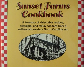 North Carolina Inn Recipes ~ Sunset Farms Cookbook by Rubye Alley Bumgarner
