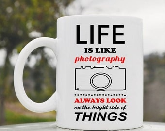 Slap-Art™ Life is like photography always look on the bright side of things 11oz coffee mug cup