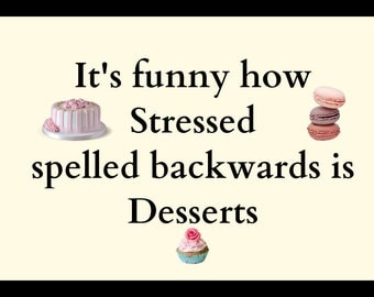 Sign Plaque {Stressed backwards is Desserts} funny quote gift rustic living room bedroom wall art home decor made in the USA