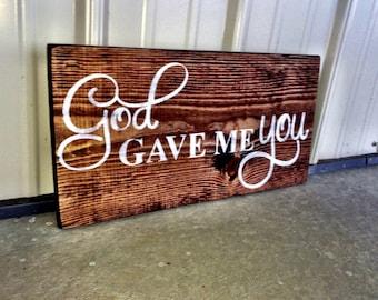 God Gave Me You Sign, God Gave Me You, Wedding Sign, Wedding Gift, Wedding Decor, Personalized Sign, God Gave Me You Wedding Sign