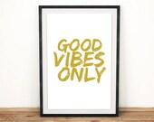 "Art Print ""GOOD VIBES ONLY"" | Wall Art | Poster | Letterpress | Wall Hanging | Digital Print | Typography | Wall Decor"