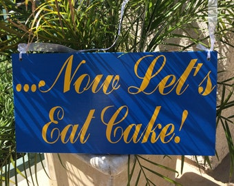 Now Let's Eat Cake! Ringbearer/Flowergirl Sign -- Wedding Signage --  Here Comes the Bride Sign Wedding Signs  -- Photo Prop
