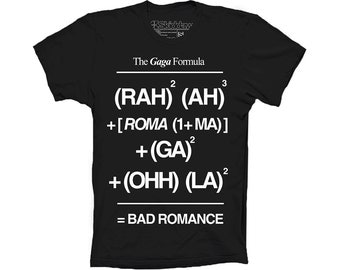 Lady Gaga t-shirt  inspired The Gaga Formula Bad Romance Song Fame Monster Fashion