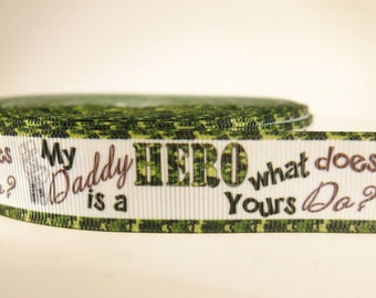 "5 yards of 7/8 inch ""My daddy is a hero"" grosgrain ribbon"