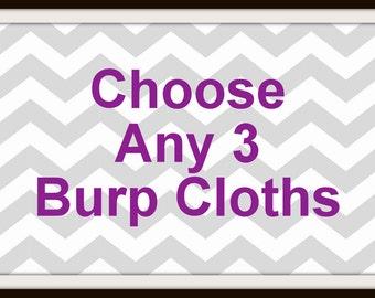 Choose Any 3 Burp Cloths--Mix n Match Burp Cloths