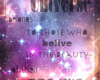 Galaxy Print Typography-The Universe (future) belongs to those who believe in the beauty of their dreams